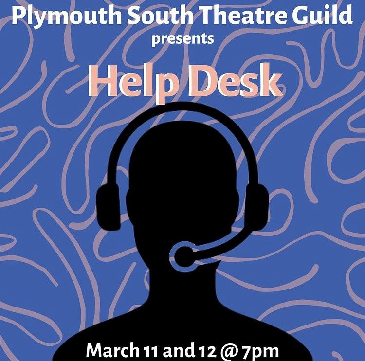 Plymouth+South+Theatre+Guild+Presents+Student+Directed+%E2%80%9CHelp+Desk%E2%80%9D+For+Their+Winter+Play